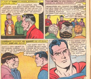Isn't this how it works on Earth as well?? Then again, Superman takes the law into his own hands anyways
