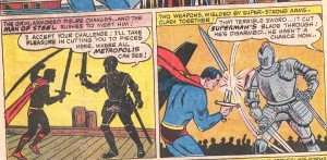 Oh no! The knight has cut Superman's phallic symbol of power in half rendering him impotent!