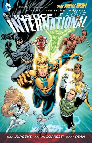 Justice League International Vol. 1: The Signal Masters