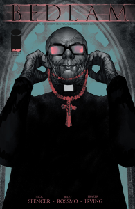 BEDLAM #1-6 By Nick Spencer; art by Riley Rossmo; colors by Frazier Irving