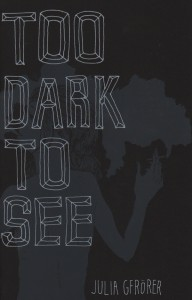 Too Dark To See cover by Julia Gfrörer