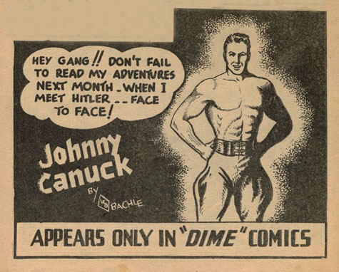 This appears just at the end of the very first Johnny Canuck story in Dime Comics 1