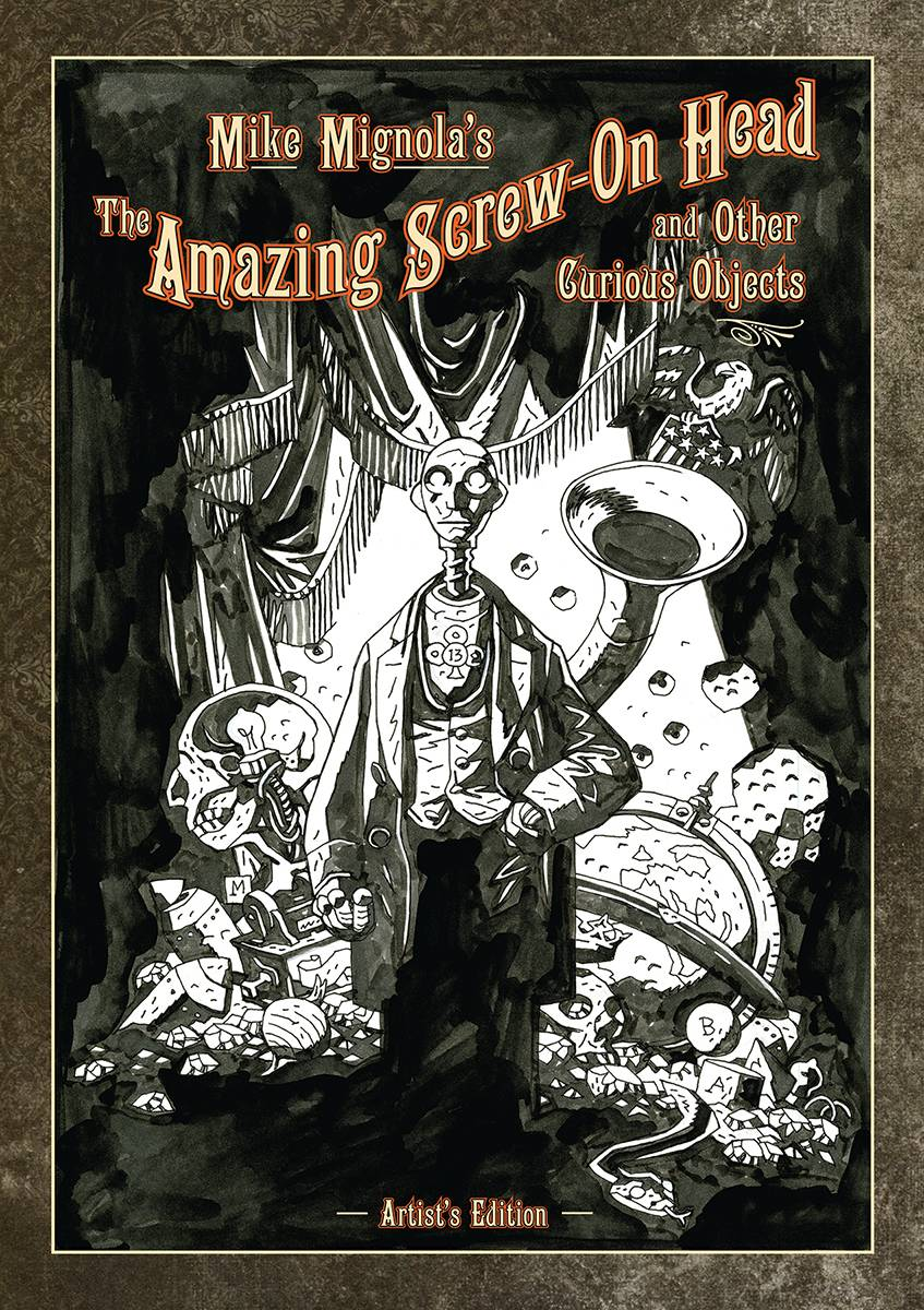 Preview | Mike Mignola's The Amazing Screw-On Head Artist's Edition