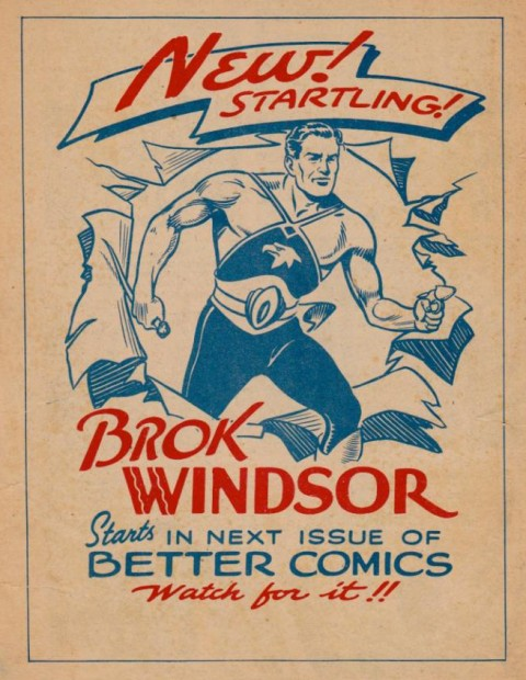 Back cover for Better Comics Vol. 3 No. 2 announcing the start of Brok Windsor in the next issue